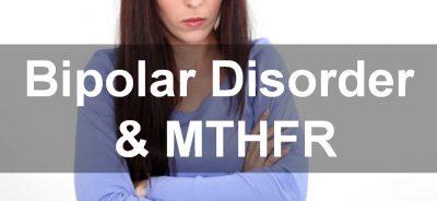 Bipolar disorder & MTHFR gene mutations