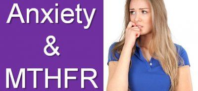 Anxiety & MTHFR